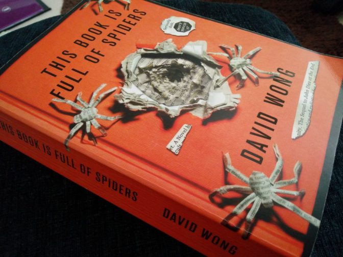 This Book Is Full of Spiders: Seriously Dude, Don't Touch It by David Wong